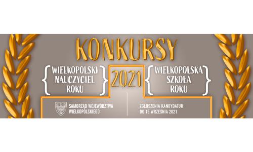 Konkurs Wielkopolska Szkoła Roku oraz Wielkopolski Nauczyciel Roku / edycja 2021